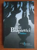 Horia Roman Patapievici - Politice (editia a 5-a)