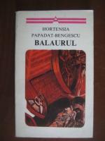 Anticariat: Hortensia Papadat-Bengescu - Balaurul