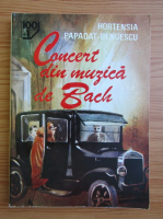 Hortensia Papadat Bengescu - Concert din muzica de Bach