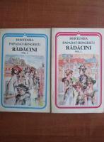 Hortensia Papadat Bengescu - Radacini (2 volume)