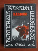 Hortensia Papadat Bengescu - Radacini