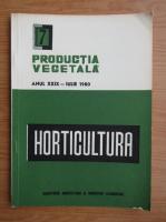 Anticariat: Horticultura. Productia vegetala, anul XXIX, nr. 7, iulie, 1980