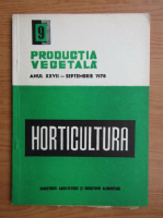 Horticultura. Productia vegetala, anul XXVII, nr. 9, septembrie, 1978
