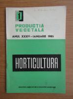 Anticariat: Horticultura. Productia vegetala, anul XXXIV nr. 1, ianuarie, 1985