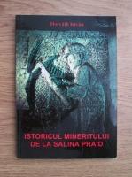 Anticariat: Horvath Istvan - Istoricul mineritului de la Salina Praid