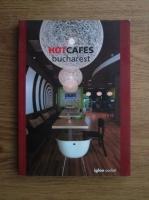 Anticariat: Hot cafes Bucharest