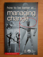 How to be better at... managing change