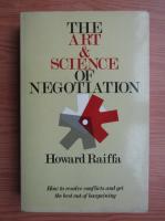 Anticariat: Howard Raiffa - The art and science of negotiation