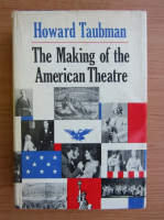 Howard Taubman - The making of the American Theatre