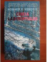 Anticariat: Howard V. Hendrix - Cheia labirintului