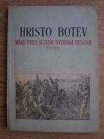 Anticariat: Hristo Botev - Mare poet si erou national bulgar 1848-1876