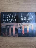 Anticariat: Hristu Candroveanu - Marea serenitatii (2 volume)