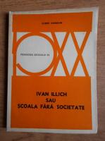 Hubert Hannoun - Ivan Illich sau Scoala fara societate
