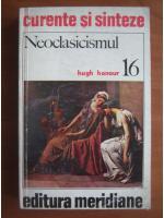 Anticariat: Hugh Honour - Neoclasicismul