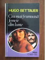 Anticariat: Hugo Bettauer - Cea mai frumoasa femeie din lume