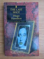 Anticariat: Hugo Hamilton - The last shoft