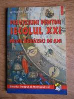 Anticariat: Huguette Hirsig - Previziuni pentru secolul XXI. Primii douazeci de ani. Straniul inceput al mileniului trei