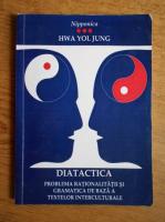 Hwa Yol Jung - Didactica. Problema rationalitatii si gramatica de baza a textelor interculturale