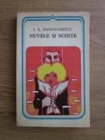 I. A. Bassarabescu - Nuvele si schite