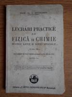 Anticariat: I. Angelescu - Lucrari practice de fizica si chimie pentru licee si scoli speciale (1923)