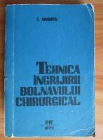Anticariat: I. Anghel - Tehnica ingrijirii bolnavului chirurgical (Litografiata)