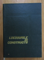 I. Antonescu, R. Bally - Loessurile in Constructii