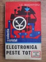 I. Boghitoiu - Electronica peste tot