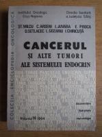 Anticariat: I. Chiricuta - Cancerul si alte tumori ale sistemului endocrin