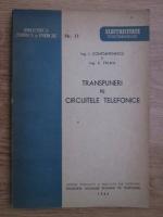 Anticariat: I. Constantinescu, C. Frimu - Transpuneri pe circuitele telefonice (1944)