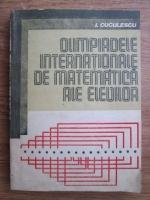 I. Cuculescu - Olimpiadele internationale de matematica ale elevilor