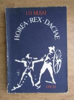 I. D. Musat - Horea Rex Daciae (volumul 1)