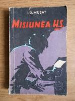 I. D. Musat - Misiunea H.S.