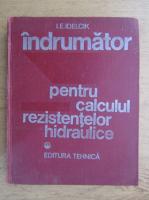 Anticariat: I. E. Idelcik - Indrumator pentru calculul rezistentelor hidraulice