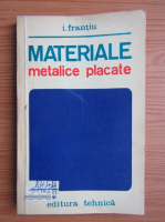 I. Frantiu - Materiale metalice placate