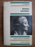Anticariat: I. G. Dorfman - Antoine Lavoisier