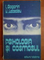 I. Gagarin - Psihologia si cosmosul