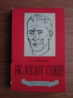 I. Ghimesan - Frederic Joliot Curie
