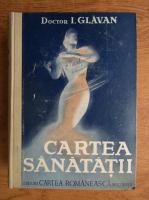 Anticariat: I. Glavan - Cartea sanatatii