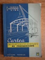 I. Gottfried - Cartea montatorului de prefabricate