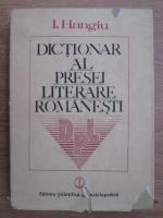 Anticariat: I. Hangiu - Dictionar al presei literare romanesti