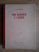Anticariat: I. I. Artobolevski - Teoria mecanismelor si a masinilor