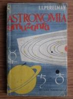 I. I. Perelman - Astronomia amuzanta