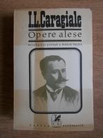 I.L.Caragiale - Opere alese. Nuvele si schite (volumul 1)
