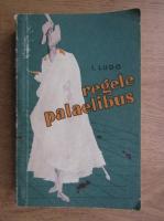 I. Ludo - Regele Palaelibus