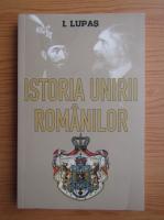 I. Lupas - Istoria unirii romanilor