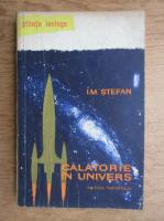I. M. Stefan - Calatorie in Univers