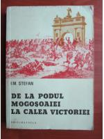 Anticariat: I. M. Stefan - De la Podul Mogosoaiei la Calea Victoriei