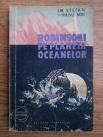 I. M. Stefan, Radu Nor - Robinsoni pe planeta oceanelor