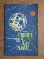 I. M. Zabelin - Geografia pe alte planete. Astrogeografia si astrobiologia