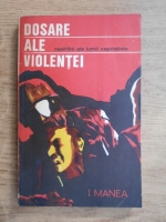 Anticariat: I. Manea - Dosare ale violentei. Realitati ale lumii capitaliste